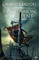 Hordes, L'ascension du serpent, 1 - Laurent GENEFORT
