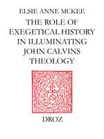 Elders and the Plural Ministry : the Role of Exegetical History in Illuminating John Calvin's Theology