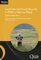 Land Use and Food Security in 2050: a Narrow Road, Agrimonde-Terra