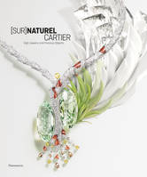 [SUR]NATUREL CARTIER (ANG) - HIGH JEWELRY AND PRECIOUS OBJECTS