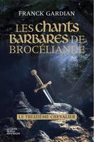 Les chants barbares de Brocéliande, Le treizième chevalier