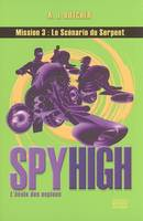 Spy High, l'école des espions, 3, Spy High, Tome 3, Le Scénario du Serpent