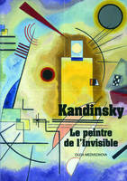 Kandinsky, Le peintre de l'Invisible