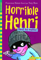 Horrible Henri, 9 : Haut les mains !