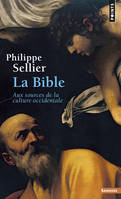 La Bible. Aux sources de la culture occidentale, aux sources de la culture occidentale