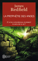 La prophétie des Andes / à la poursuite du manuscrit secret dans la jungle du Pérou