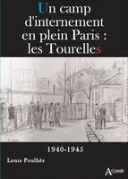 UN CAMP D'INTERNEMENT EN PLEIN PARIS : LES TOURELLES - 1940-1945