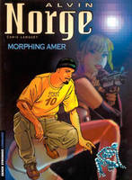 2, Alvin Norge - Tome 2 - Morphing Amer