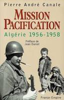 Mission pacification, Algérie 1956-1958