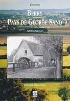 Berry, pays de George Sand, anthologie