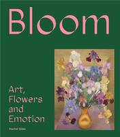 BLOOM FLOWERS ART & EMOTION /ANGLAIS