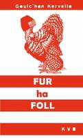 Fur Ha Foll