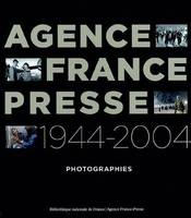 AGENCE FRANCE PRESSE 1944-2004, photographies
