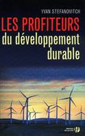Les profiteurs du développement durable / document, document