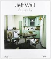 Jeff Wall Actuality