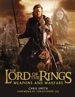 THE LORD OF THE RINGS : WEAPONS AND WARFARE