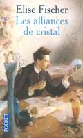 Les alliances de cristal - Elise FISCHER