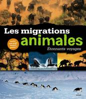 Etonnants voyages - Les migrations animales