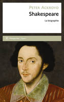 Shakespeare, la biographie