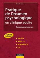Pratique de l'examen psychologique en clinique adulte - 2e ed., Wais IV, MMPI-2, Rorschach, TAT