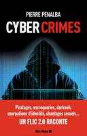 Cyber crimes, Un flic 2.0 raconte