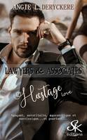 Lawyers & associates 3, Hostage love