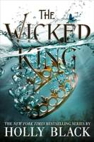 The Wicked King ( Folk of the Air #2 )