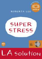 SuperStress LA solution, Livre audio 1 CD MP3 - 440 Mo - Texte adapté