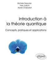 Introduction à la théorie quantique, Concepts, pratiques et applications