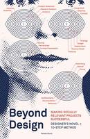 BEYOND DESIGN: MAKING SOCIALLY RELEVANT PROJECTS SUCCESSFUL /ANGLAIS