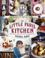 Little Paris Kitchen, Classic French recipes with a fresh and fun approach