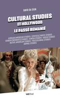 Cultural Studies et Hollywood. Le passé remanié