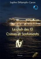 LE CLUB DES 13 CRIMES ET SENTIMENTS, Roman (polar érotique)
