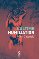L'ultime humiliation / roman