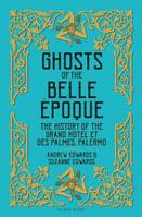 Ghosts of the Belle epoque, The History of the Grand Hotel et des Palmes, Palermo