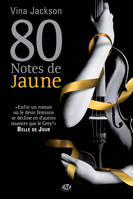 80 Notes de jaune, La Trilogie 80 notes, T1