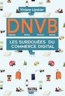 DNVB - Digitally Native Vertical Brands, Les surdouées du commerce digital