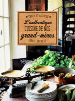 AUTHENTIQUE CUISINE DE NOS GRANDS MERES