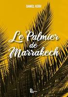 Le palmier de Marrakech, Journal de bord