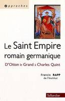 Le Saint Empire romain germanique, d'Otton le Grand à Charles Quint
