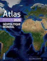 Atlas géopolitique mondial / 2020