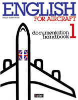 English for aircraft., 1, Documentation handbook, ENGL FOR AIRCRAFT DOCUM., Livre