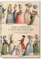 The complete costume history / from ancient times to the 19th century, all plates in colour