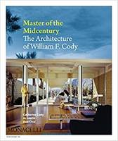Master of the Midcentury The Architecture of William F Cody /anglais