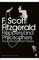 Flappers And Philosophers: The Collected Short Stories Of FScott Fitzgerald