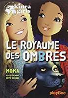 8, Kinra girls - Le royaume des ombres, tome 8