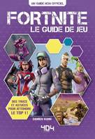 Fortnite : le guide de jeu - saison 5 incluse