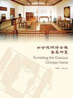 FURNISHING THE GRACIOUS CHINESE HOME /ANGLAIS