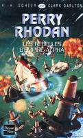 Les Rebelles d'empire Alpha - Perry Rhodan, Cycle Aphilie volume 2