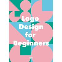 LOGO DESIGN FOR BEGINNERS /ANGLAIS
